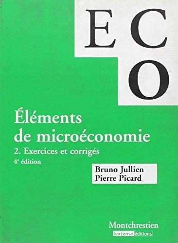 Eléments de micro-économie : Volume 2, Exercices et corrigés