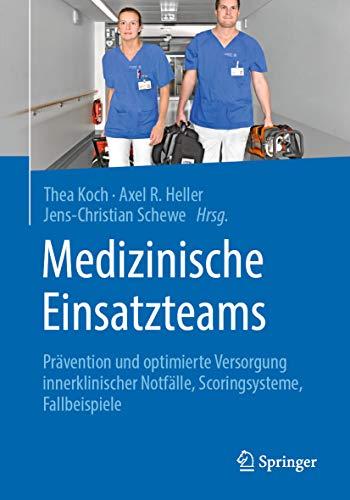 Medizinische Einsatzteams: Prävention und optimierte Versorgung innerklinischer Notfälle, Scoringsysteme, Fallbeispiele