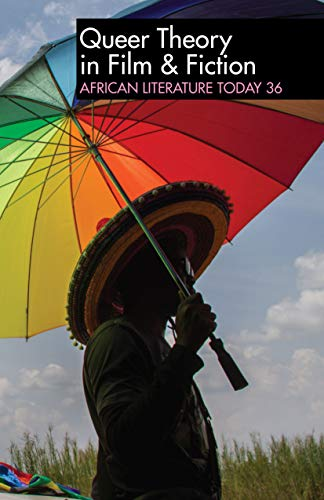 ALT 36: African Literature Today: Queer Theory in Film & Fiction (English Edition)
