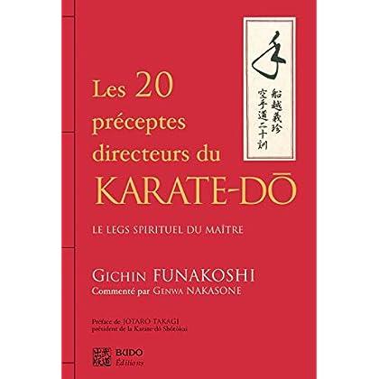 Les vingt préceptes directeurs du karaté-dô : Le legs spirituel du Maître