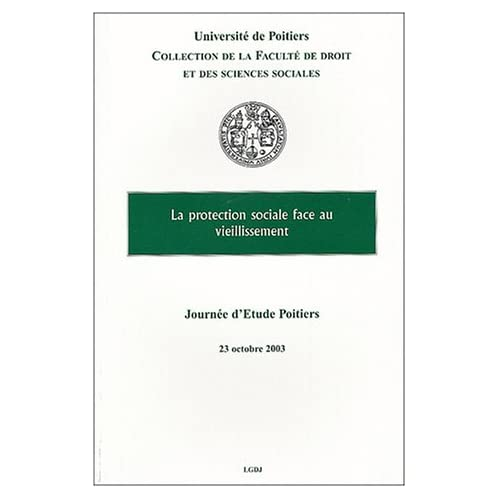La protection sociale face au vieillissement : Journée d'étude, Poitiers, 23 octobre 2003