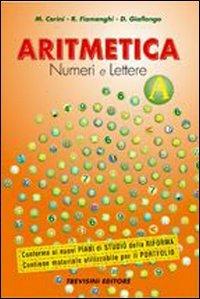 Aritmetica. Numeri e lettere. Vol. A-B. Con espansione online. Per la Scuola media. Con CD-ROM