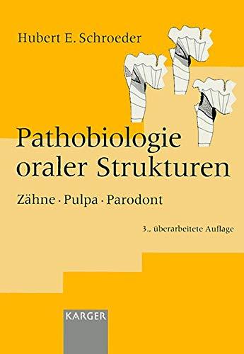Pathobiologie oraler Strukturen: Zähne, Pulpa, Parodont.