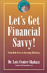 Let's Get Financial Savvy!: From Debt-Free to Investing with Ease