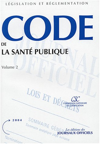 Code de la sante public, 2 volumes, édition 2004