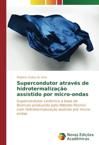 Supercondutor através hidrotermalização assistido