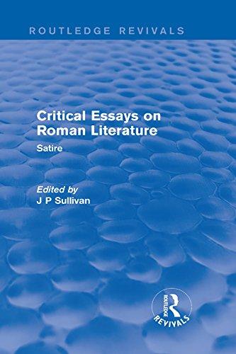 Critical Essays On Roman Literature Satire Routledge Revivals
