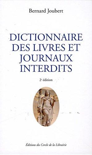Dictionnaire des livres et journaux interdits : Par arrêtés ministériels de 1949 à nos jours