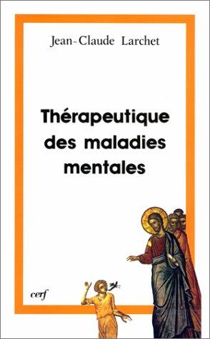THERAPEUTIQUE DES MALADIES MENTALES. L'expérience de l'Orient chrétien des premiers siècles