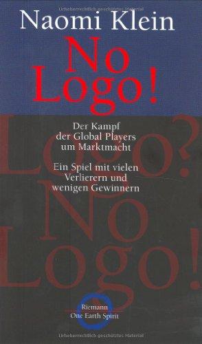 No Logo! Der Kampf der Global Players um die Marktmacht