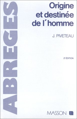 Origine et destinée de l'homme par Jean Piveteau