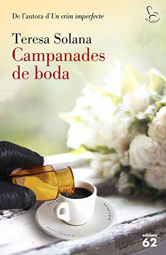 Campanades de boda (Catalan Edition) por Teresa Solana