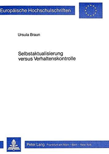 Selbstaktualisierung versus Verhaltenskontrolle: Aufarbeitung der Kontroverse Rogers - Skinner zur Klärung theoretischer Grundlagen der ... Psychology / Série 6: Psychologie, Band 112)