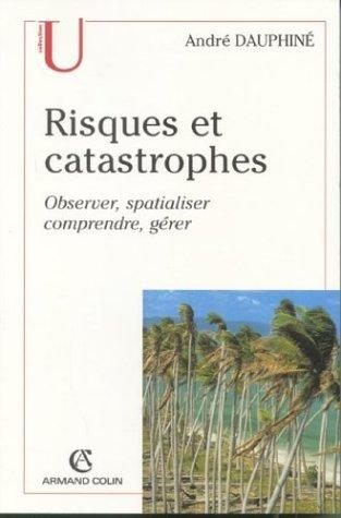 Risques et catastrophes : Observer, spatialiser, comprendre, gérer