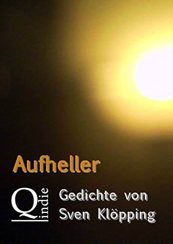 aufheller-gedichte-von-sven-klpping