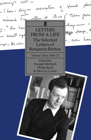 letters-from-a-life-the-selected-letters-of-benjamin-britten-volume-three-1946-1951-1946-1951-v-3