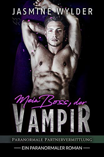 Mein Boss, der Vampir: Ein paranormaler Roman (Paranormale Partnervermittlung 3)