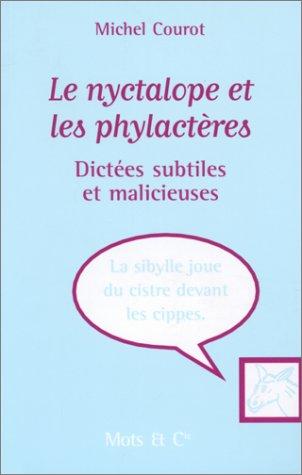 Le Nyctalope et les Phylactères : Dictées subtiles et malicieuses