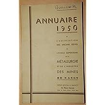 Annuaire 1950 de l'association des anciens élèves de l'école supérieur de la métallurgie des mines de Nancy