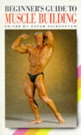 Beginner's Guide to Muscle Building (Leisure know how) por Oscar Heidenstam