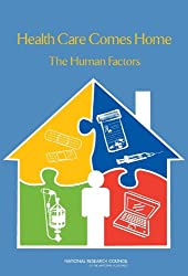 Health Care Comes Home: The Human Factors (National Research Council)