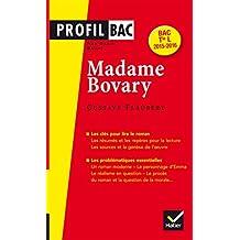 Profil Madame Bovary (Flaubert) : analyse littéraire de l'oeuvre (Profil d'une Oeuvre)