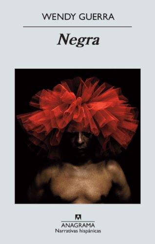 Negra (Narrativas hispánicas nº 521) de [Guerra, Wendy]