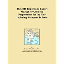 The 2016 Import and Export Market for Cosmetic Preparations for the Hair Including Shampoos in India