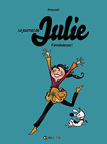 Le journal de Julie, Tome 04: Fantabuleuse !
