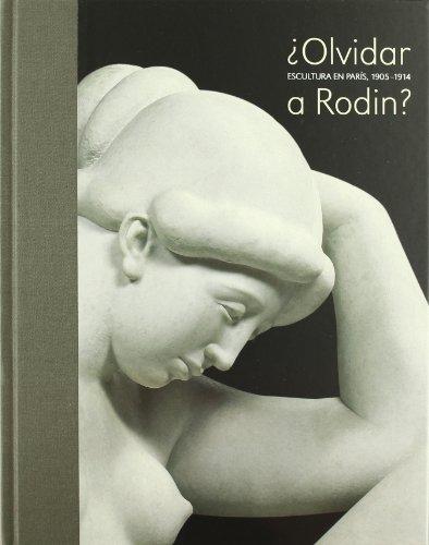 ¿Olvidar a Rodin?: escultura en París, 1905-1914