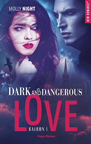 Dark and dangerous love - tome 1 par [Night, Molly]