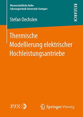 Thermische Modellierung elektrischer Hochleistungsantriebe (Wissenschaftliche Reihe Fahrzeugtechnik Universität Stuttgart) -