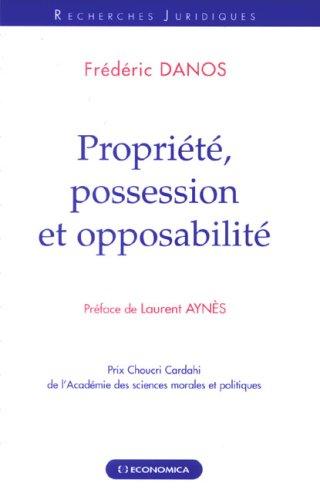 Propriété, possession et opposabilité par Frédéric Danos