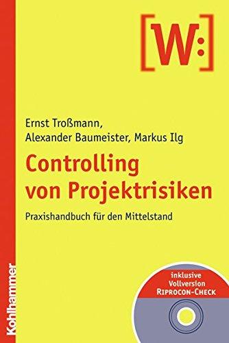 Controlling von Projektrisiken: Praxishandbuch für den Mittelstand. Inkl. CD-ROM