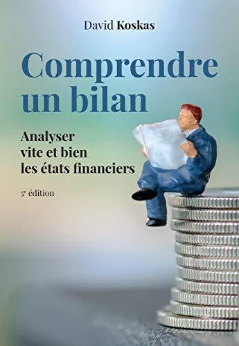 Comprendre un bilan 5e édition : Analyser vite et bien les états financiers par David Koskas