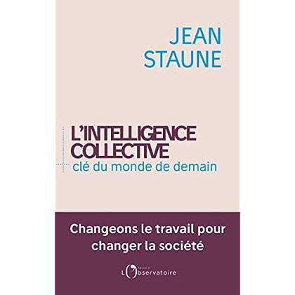 L'intelligence collective. Clé du monde de demain (EDITIONS DE L'O)