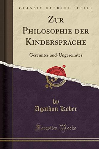 Zur Philosophie der Kindersprache: Gereimtes und-Ungereimtes (Classic Reprint)