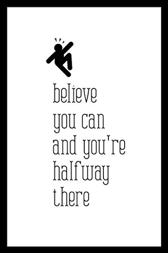Seven Rays Seven Rays Believe you can and you're halfway there bw Poster
