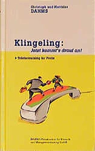 Klingeling - Jetzt kommt's drauf an!: Telefontraining für Profis