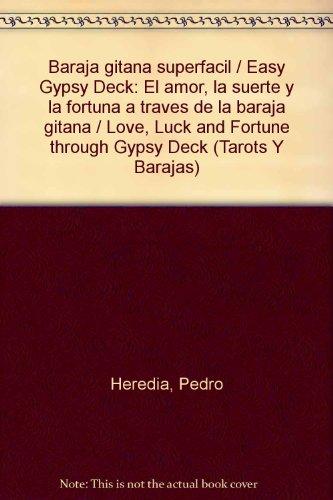 Baraja gitana superfacil / Easy Gypsy Deck: El amor, la suerte y la fortuna a traves de la baraja gitana / Love, Luck and Fortune through Gypsy Deck (Tarots Y Barajas)