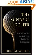 #3: The Mindful Golfer: How to Lower Your Handicap While Raising Your Consciousness