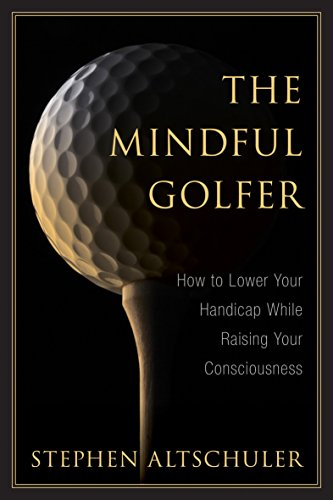 Ball Wood Tip (The Mindful Golfer: How to Lower Your Handicap While Raising Your Consciousness (English Edition))