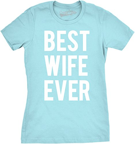 Crazy Dog TShirts - Womens Best Wife Ever T Shirt Funny Sarcastic Relationship Tee For Ladies - Divertente Donna Magliette light blu
