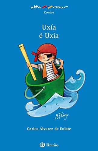 Uxía é Uxía (Galego - A Partir De 6 Anos - Altamar) por Carlos Miguel Álvarez de Eulate Alberdi