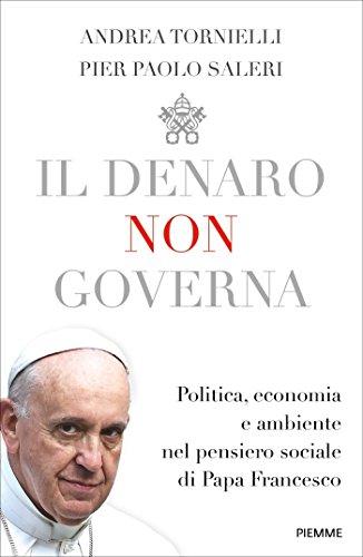 Il denaro non governa. Politica, economia e ambiente nel pensiero sociale di papa Francesco