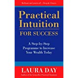 Practical Intuition for Success: A Step-by-step Programme to Increase Your Wealth Today by Laura Day (1998-09-21)