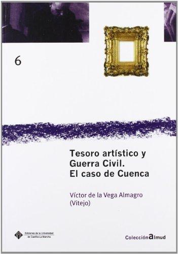 Tesoro artístico y Guerra Civil. El caso de Cuenca (ALMUD)