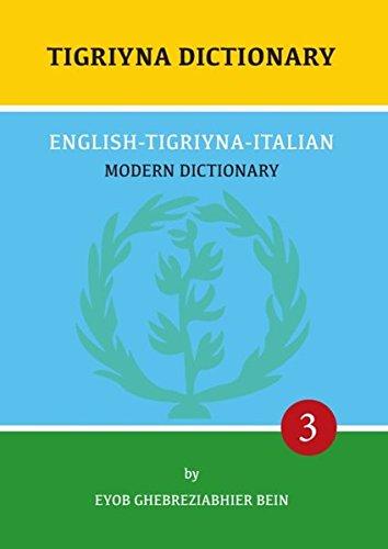 Tigriyna Dictionary: Italian-Tigriyna-English: Modern Dictionary 3 (Edition Eyob GB)