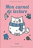 Mon carnet de lecture: Mes lectures - carnet de lecture - Journal de bord - Mes Livres -100 fiches de lecture - chat 109 pages - 17,8 cm X 25,4 cm (7 ... étudiant - lecture enfant - lecture adulte