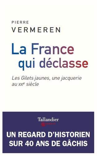 La France qui déclasse : Les gilets jaunes, une jacquerie au XXIe siècle par  (Broché - May 2, 2019)